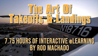 Rod Machados NEW The Art of Takeoffs and Landings interactive eCourse